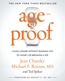 AgeProof : Living Longer Without Running Out of Money or Breaking a Hip, Paperback / softback Book