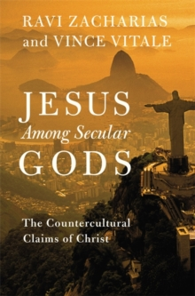 Jesus Among Secular Gods : The Countercultural Claims of Christ, Hardback Book