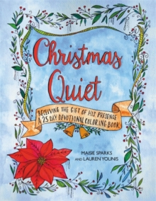 Christmas Quiet: Receiving the Gift of His Presence : A 25-Day Devotional Coloring Book, Paperback Book