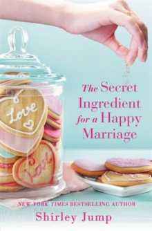 The Secret Ingredient for a Happy Marriage : a Women's Fiction novel, Paperback / softback Book