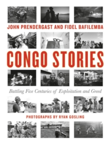 Congo Stories : Battling Five Centuries of Exploitation and Greed, Hardback Book