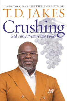 Crushing : God Turns Pressure into Power, EPUB eBook