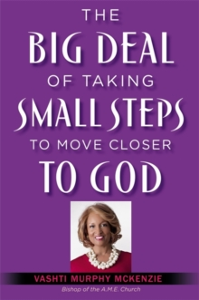 The Big Deal of Taking Small Steps to Move Closer to God, Hardback Book