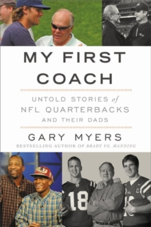 My First Coach : Inspiring Stories of NFL Quarterbacks and Their Dads, Hardback Book