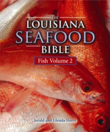 Louisiana Seafood Bible, The : Fish Volume 2, Hardback Book