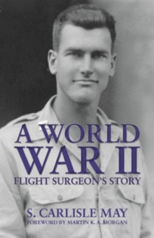 World War II Flight Surgeon's Story, A, Hardback Book