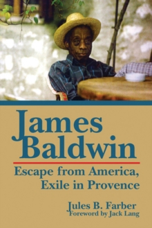 James Baldwin : Escape from America, Exile in Provence, Hardback Book