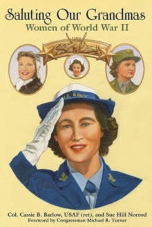 Saluting Our Grandmas : Women of World War II, Paperback Book