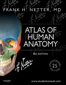 Atlas of Human Anatomy : Including Student Consult Interactive Ancillaries and Guides, Paperback Book