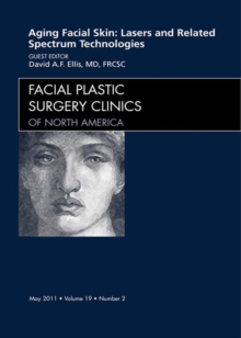 Aging Facial Skin: Use of Lasers and Related Technologies, An Issue of Facial Plastic Surgery Clinics - E-Book, EPUB eBook