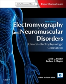 Electromyography and Neuromuscular Disorders : Clinical-Electrophysiologic Correlations (Expert Consult - Online and Print), Hardback Book