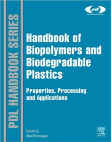 Handbook of Biopolymers and Biodegradable Plastics : Properties, Processing and Applications, Hardback Book