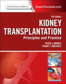Kidney Transplantation - Principles and Practice : Expert Consult - Online and Print, Hardback Book