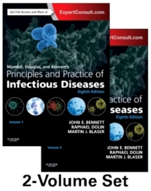 Mandell, Douglas, and Bennett's Principles and Practice of Infectious Diseases : 2-Volume Set, Hardback Book