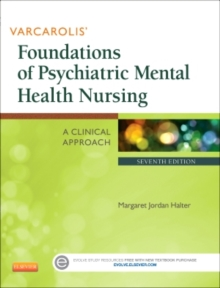 Varcarolis' Foundations of Psychiatric Mental Health Nursing : A Clinical Approach, Paperback / softback Book
