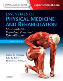 Essentials of Physical Medicine and Rehabilitation : Musculoskeletal Disorders, Pain, and Rehabilitation, Hardback Book