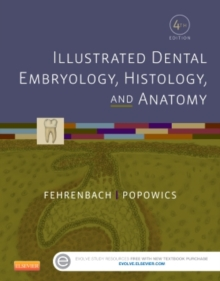Illustrated Dental Embryology, Histology, and Anatomy, Paperback Book