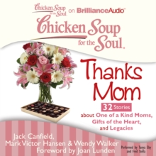 Chicken Soup for the Soul: Thanks Mom - 32 Stories about One of a Kind Moms, Gifts of the Heart, and Legacies, eAudiobook MP3 eaudioBook