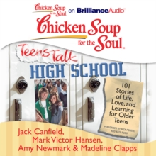 Chicken Soup for the Soul: Teens Talk High School : 101 Stories of Life, Love, and Learning for Older Teens, eAudiobook MP3 eaudioBook