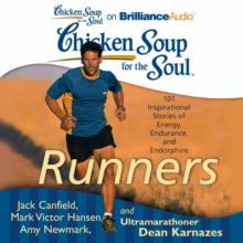 Chicken Soup for the Soul: Runners : 101 Inspirational Stories of Energy, Endurance, and Endorphins, eAudiobook MP3 eaudioBook