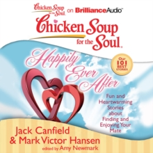 Chicken Soup for the Soul: Happily Ever After : 101 Fun and Heartwarming Stories about Finding and Enjoying Your Mate, eAudiobook MP3 eaudioBook
