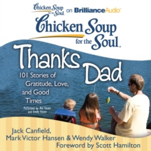 Chicken Soup for the Soul: Thanks Dad : 101 Stories of Gratitude, Love, and Good Times, eAudiobook MP3 eaudioBook