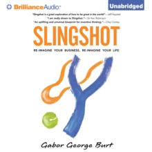 Slingshot : Re-Imagine Your Business, Re-Imagine Your Life, eAudiobook MP3 eaudioBook