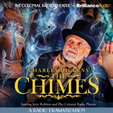 Charles Dickens' The Chimes : A Radio Dramatization, eAudiobook MP3 eaudioBook