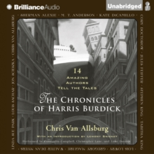 The Chronicles of Harris Burdick : Fourteen Amazing Authors Tell the Tales / With an Introduction by Lemony Snicket, eAudiobook MP3 eaudioBook