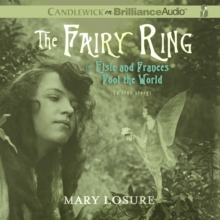 The Fairy Ring : Or Elsie and Frances Fool the World, eAudiobook MP3 eaudioBook
