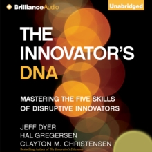 The Innovator's DNA : Mastering the Five Skills of Disruptive Innovators, eAudiobook MP3 eaudioBook