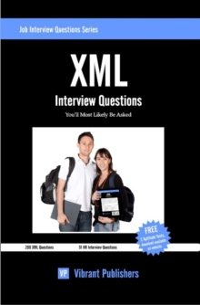 XML Interview Questions You'll Most Likely be Asked, Paperback Book