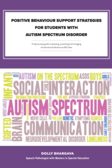 "Positive Behaviour Support Strategies for Students with Autism Spectrum Disorder: A Step by Step Guide to Assessing a€"" Managing a€"" Preventing Emotional and Behavioural Difficulties, EPUB eBook"