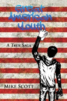 Great American Youth : A True Saga, EPUB eBook