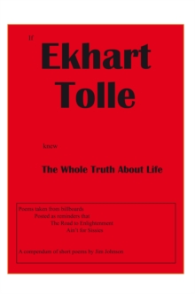 If Ekhart Tolle Knew the Whole Truth About Life, EPUB eBook
