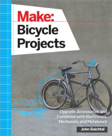 Make: Bicycle Projects, Paperback Book