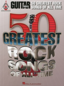 Guitar World : 50 Greatest Rock Songs Of All Time, Paperback / softback Book