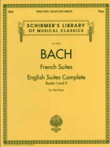 J.S. Bach : French Suites / English Suites Complete, Paperback / softback Book