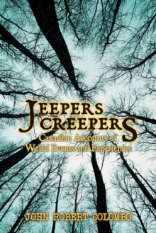 Jeepers Creepers : Canadian Accounts of Weird Events and Experiences, PDF eBook