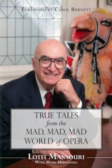 True Tales from the Mad, Mad, Mad World of Opera, EPUB eBook