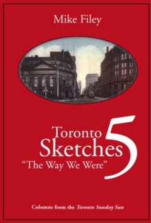 Toronto Sketches 5 : The Way We Were, EPUB eBook