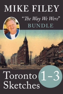 Mike Filey's Toronto Sketches, Books 1-3, EPUB eBook