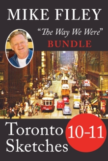 Mike Filey's Toronto Sketches, Books 10-11, EPUB eBook