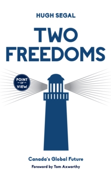 Two Freedoms : Canada's Global Future, EPUB eBook
