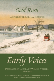 Gold Rush : Early Voices - Portraits of Canada by Women Writers, 1639-1914, EPUB eBook