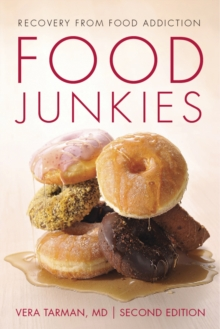 Food Junkies : Recovery from Food Addiction, EPUB eBook
