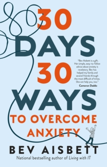 30 Days 30 Ways to Overcome Anxiety: from Australia's bestselling anxiety expert, EPUB eBook