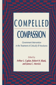 Compelled Compassion : Government Intervention in the Treatment of Critically Ill Newborns, PDF eBook