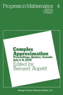 Complex Approximation : Proceedings, Quebec, Canada July 3-8, 1978, PDF eBook
