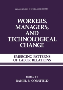Workers, Managers, and Technological Change : Emerging Patterns of Labor Relations, PDF eBook